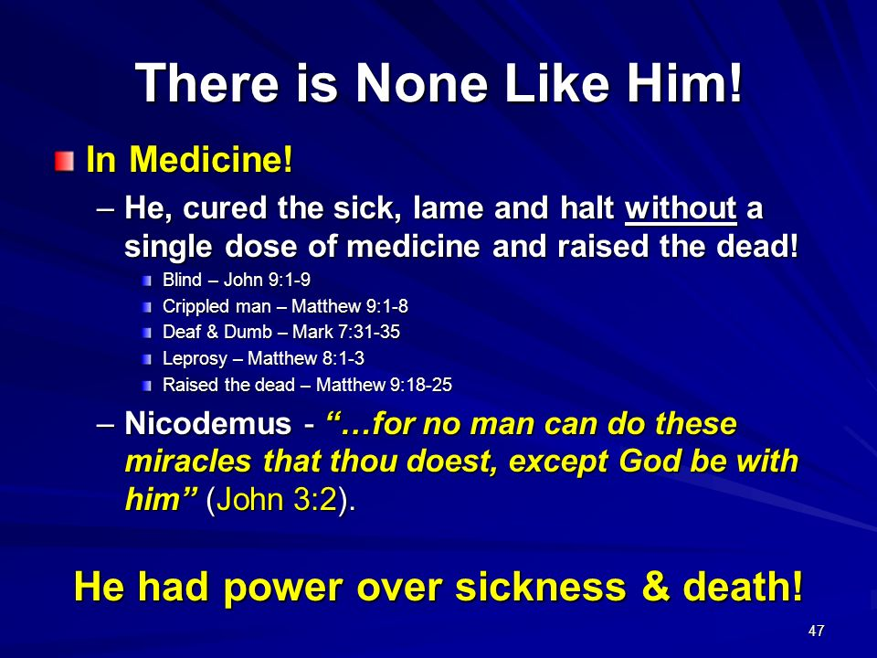 He had power over sickness & death!
