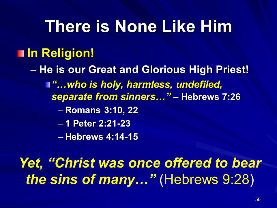 There is None Like Him In Religion! He is our Great and Glorious High Priest!