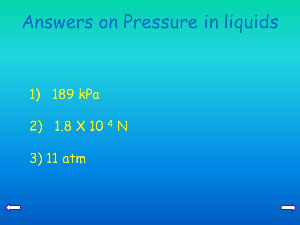 Answers on Pressure in liquids