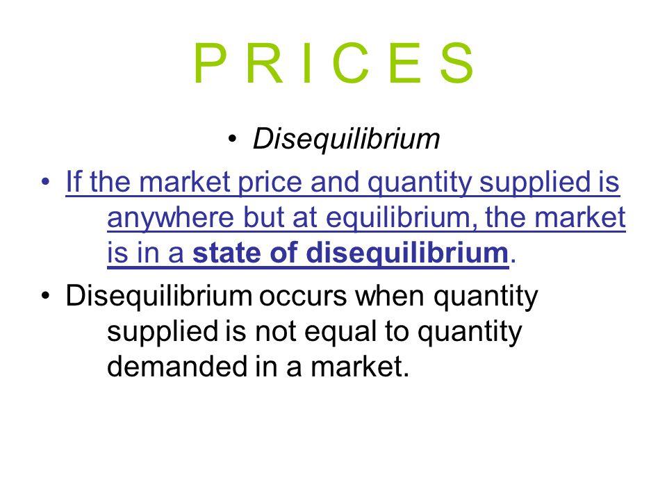 P R I C E S Disequilibrium