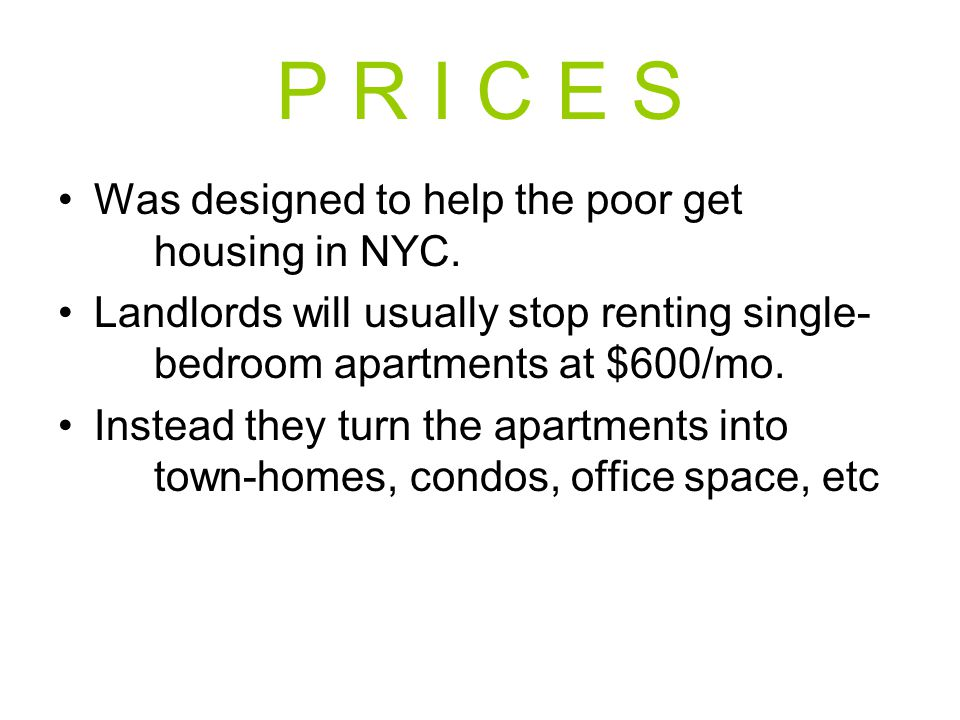 P R I C E S Was designed to help the poor get housing in NYC.