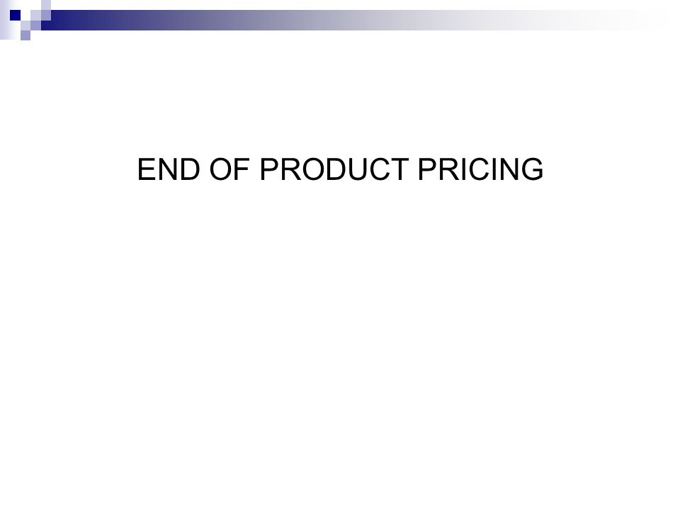 END OF PRODUCT PRICING