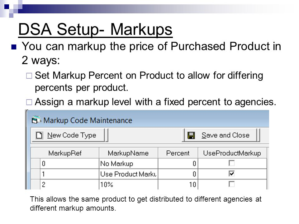 DSA Setup- Markups You can markup the price of Purchased Product in 2 ways: