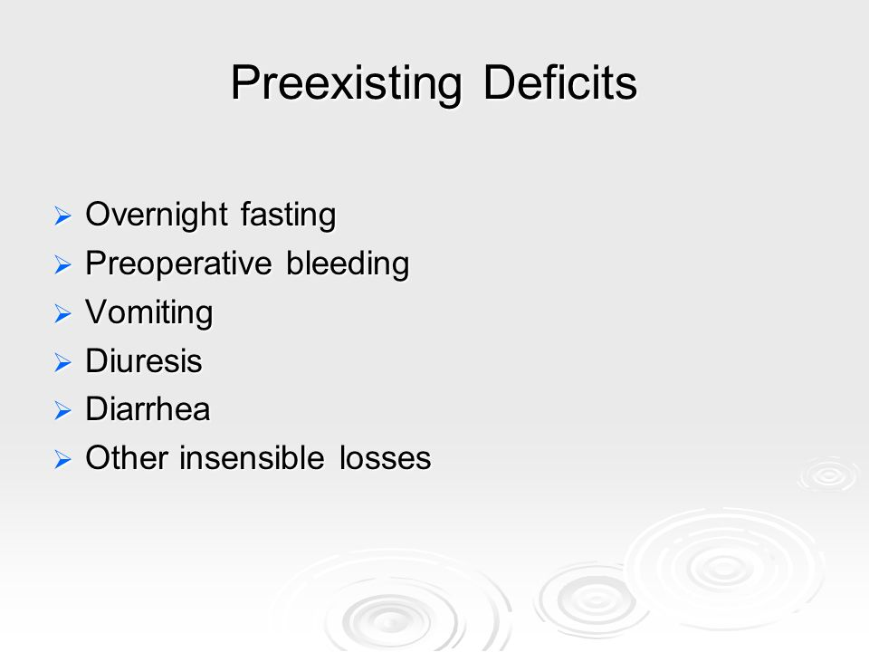 Preexisting Deficits Overnight fasting Preoperative bleeding Vomiting