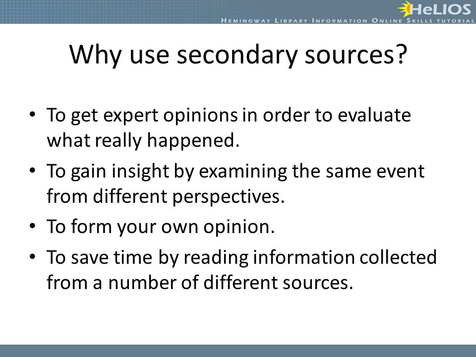 Why use secondary sources