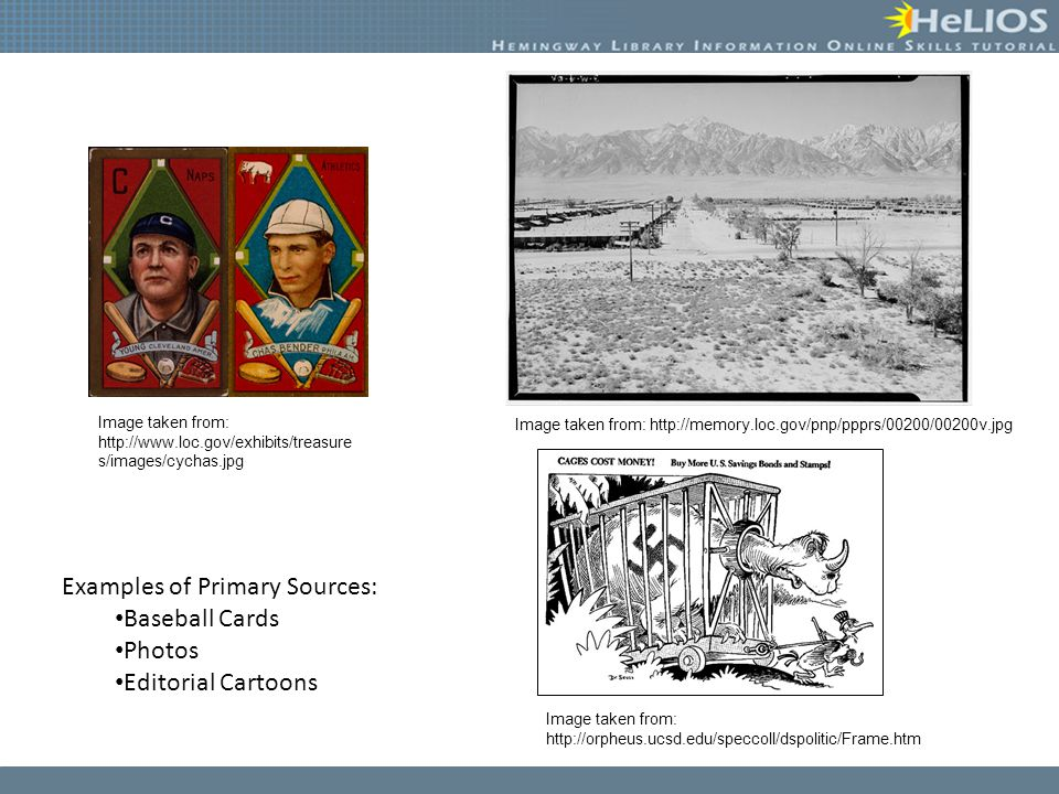 Examples of Primary Sources: Baseball Cards Photos Editorial Cartoons