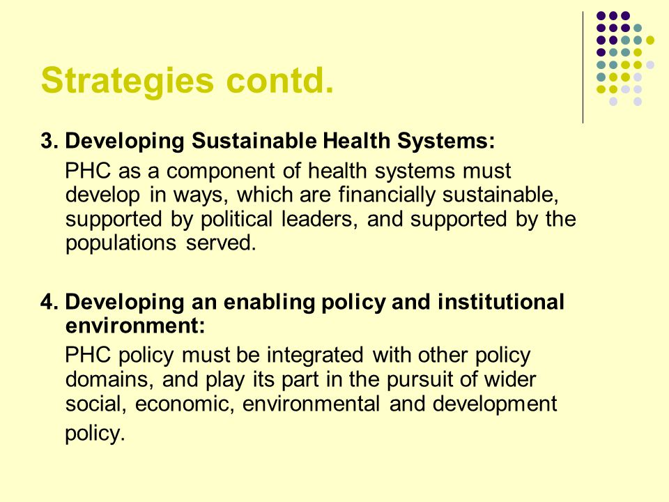 Strategies contd. 3. Developing Sustainable Health Systems: