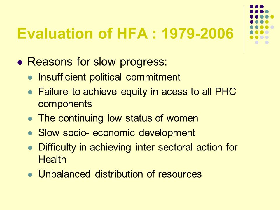 Evaluation of HFA : 1979-2006 Reasons for slow progress: