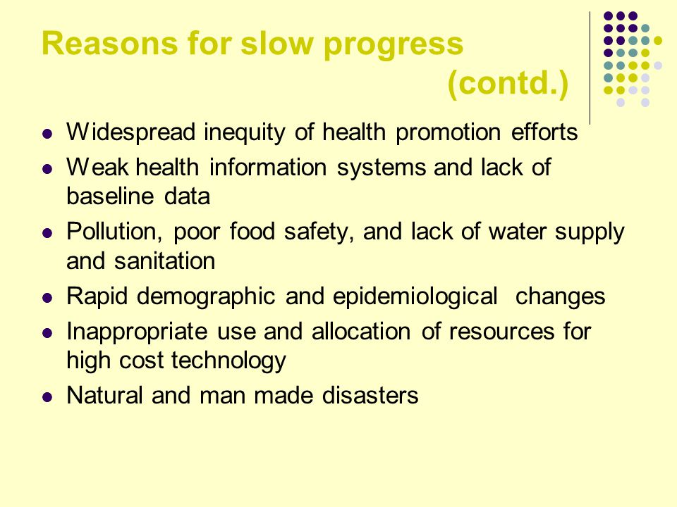 Reasons for slow progress (contd.)
