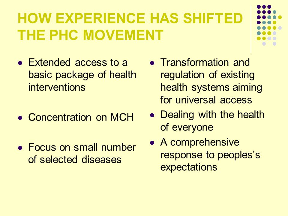 HOW EXPERIENCE HAS SHIFTED THE PHC MOVEMENT