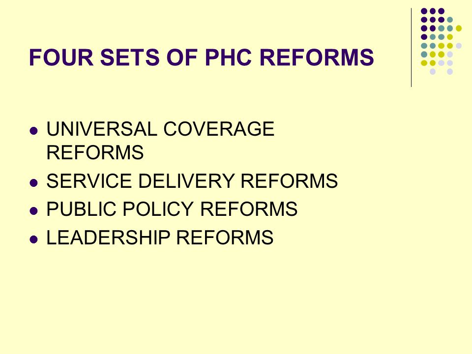 FOUR SETS OF PHC REFORMS