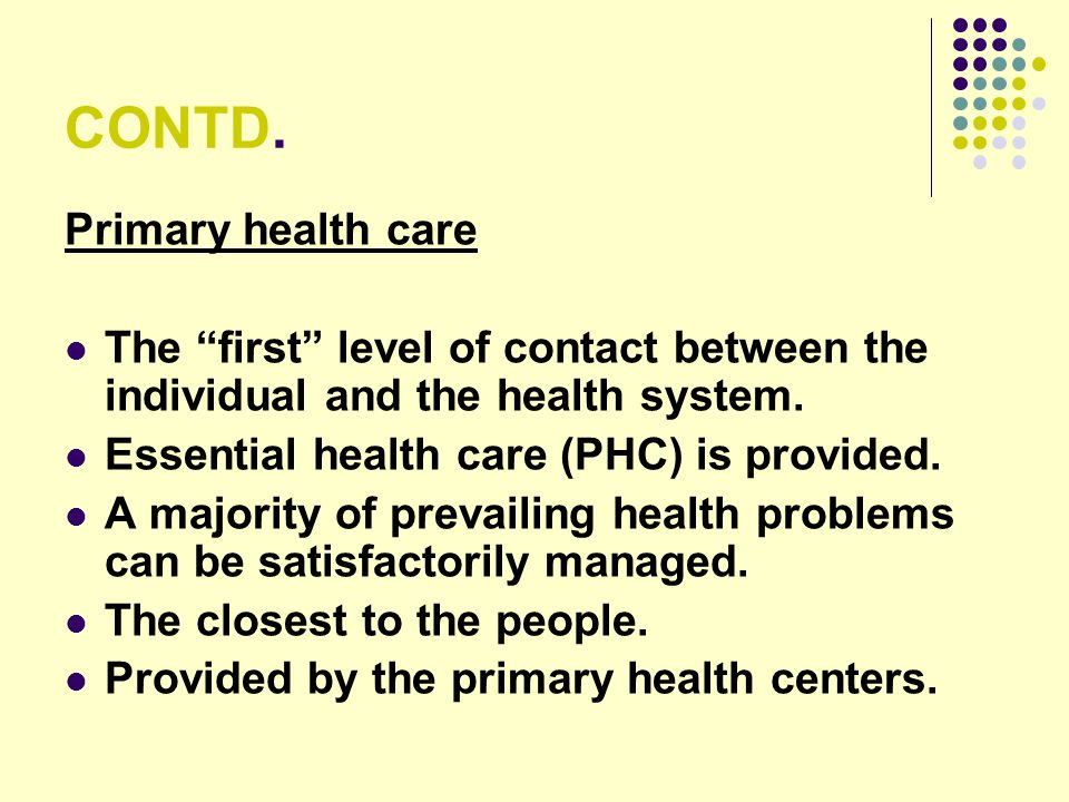 CONTD. Primary health care