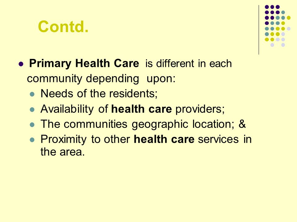 Contd. Primary Health Care is different in each