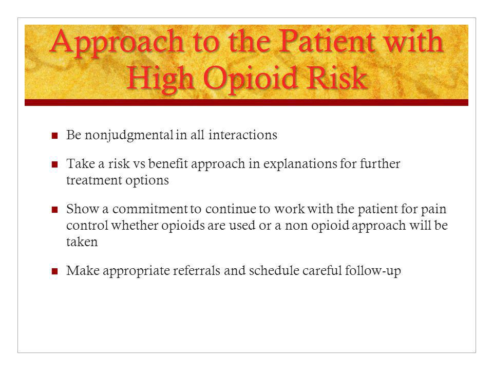 Approach to the Patient with High Opioid Risk