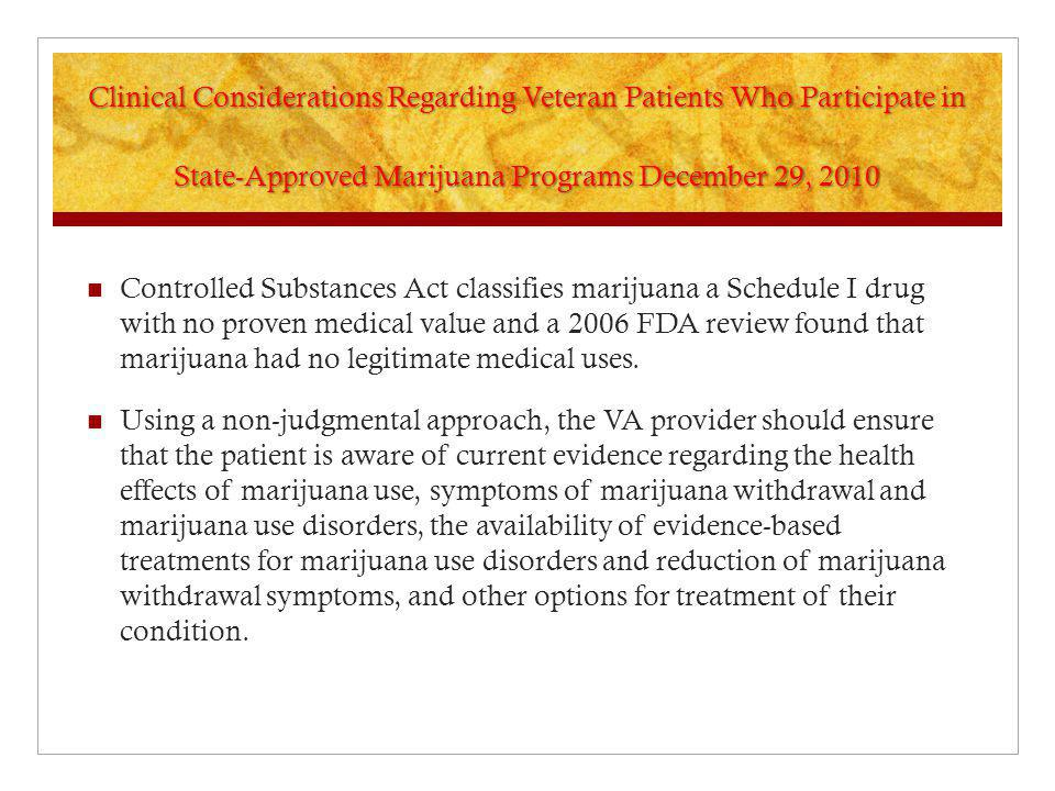 Clinical Considerations Regarding Veteran Patients Who Participate in State-Approved Marijuana Programs December 29, 2010