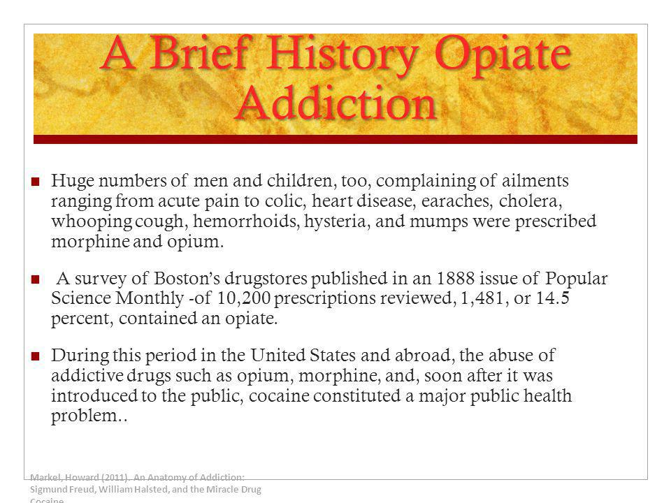 A Brief History Opiate Addiction