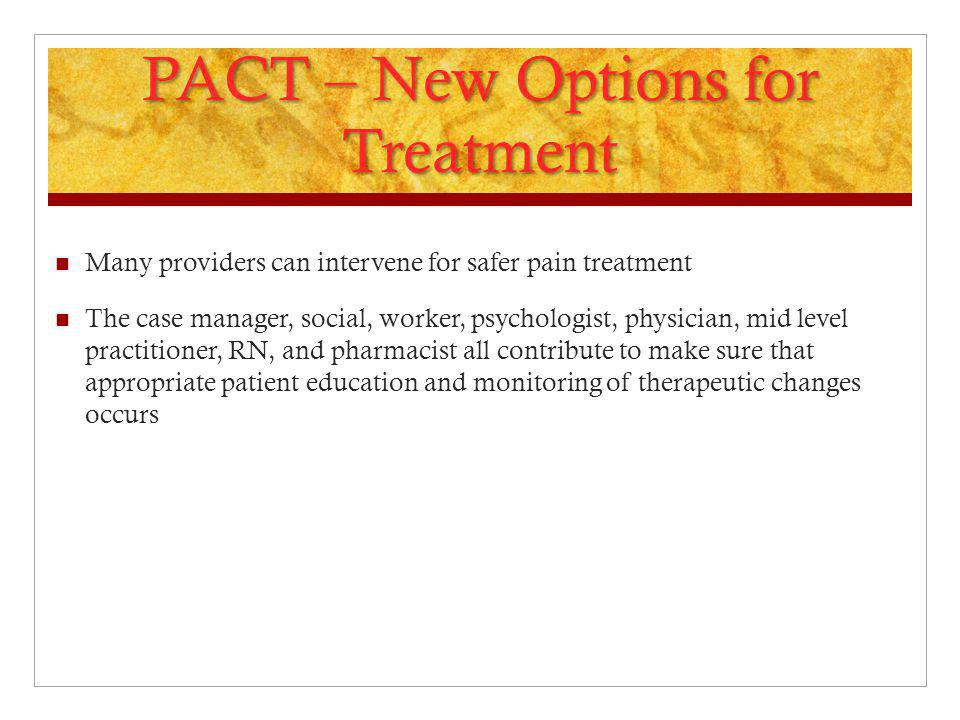 PACT – New Options for Treatment