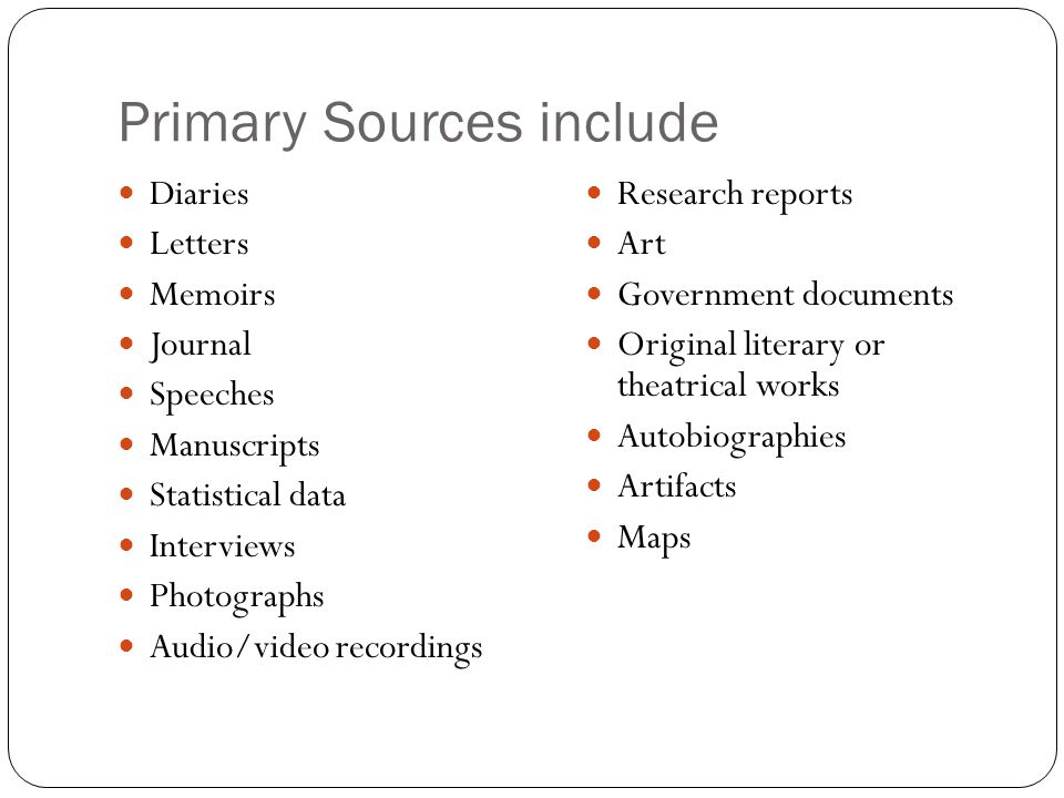 Primary Sources include