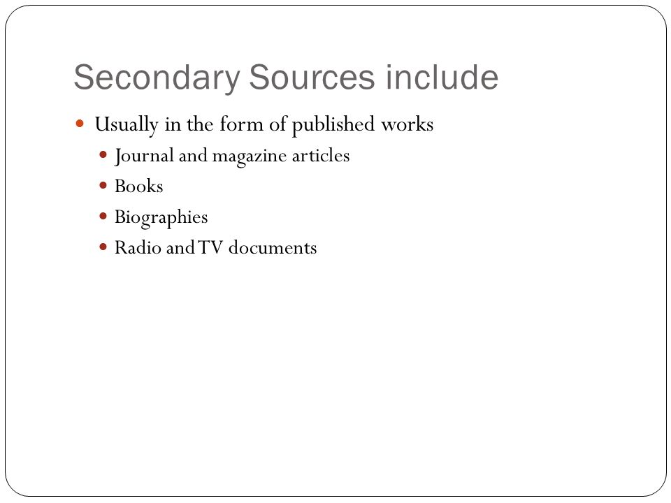Secondary Sources include