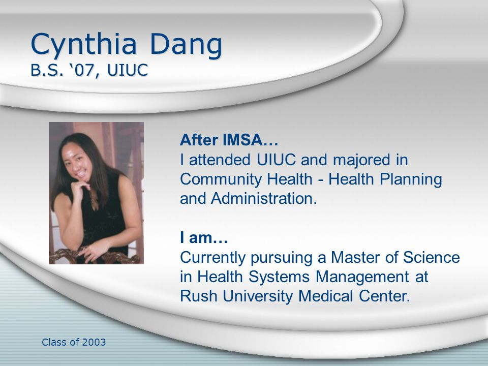 Cynthia Dang B.S. '07, UIUC After IMSA…