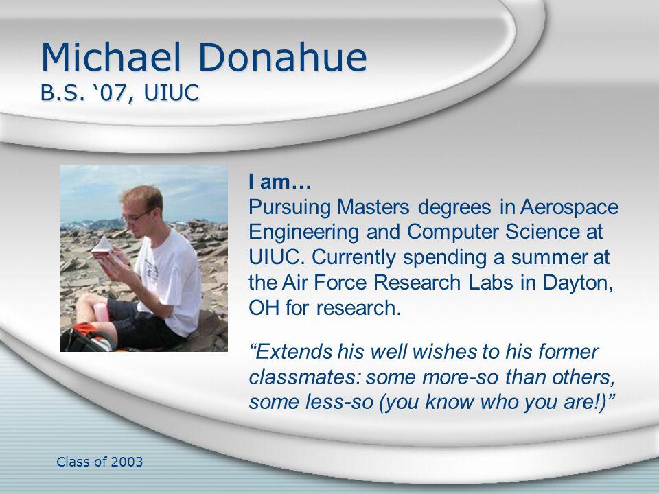 Michael Donahue B.S. '07, UIUC