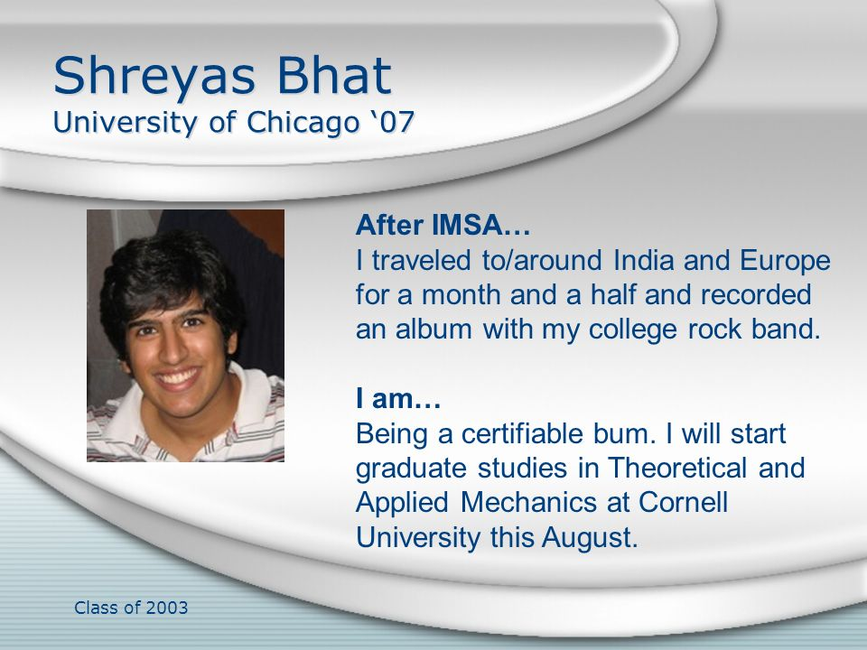 Shreyas Bhat University of Chicago '07