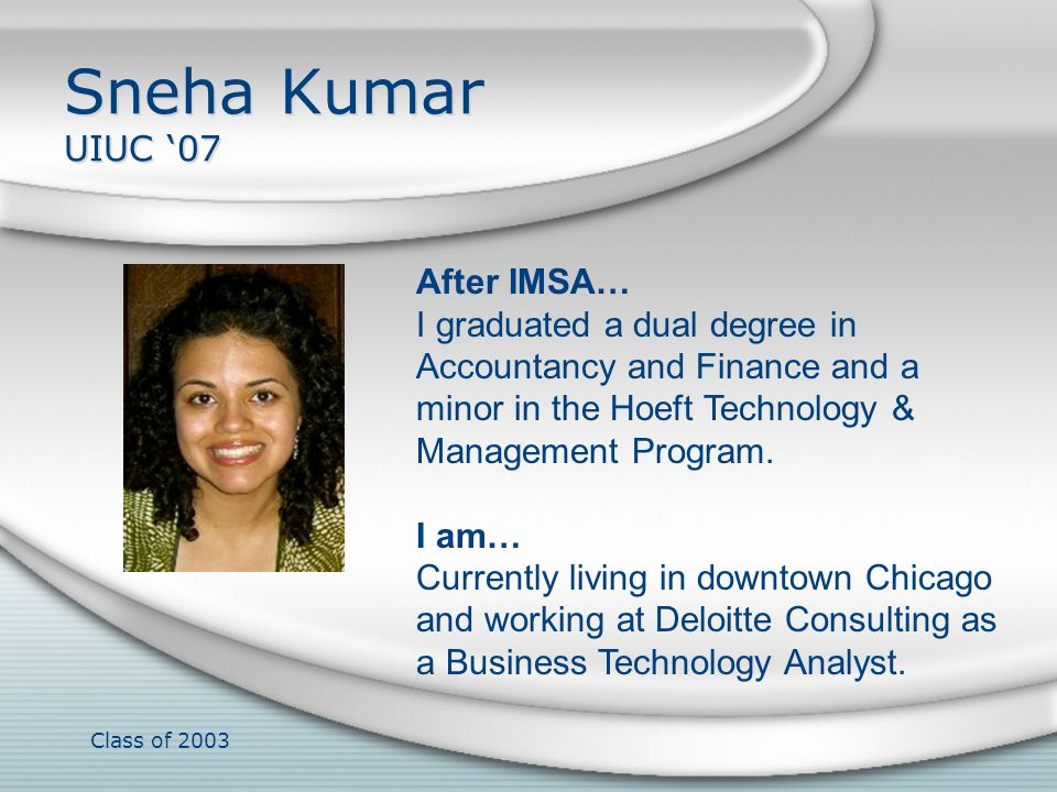Sneha Kumar UIUC '07 After IMSA…