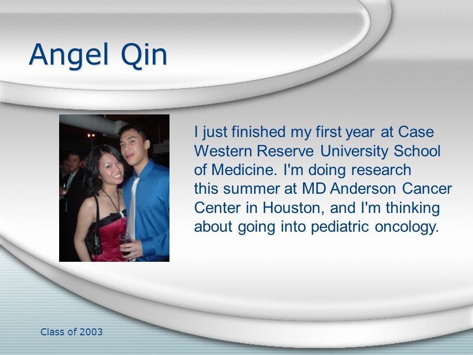 Angel Qin I just finished my first year at Case