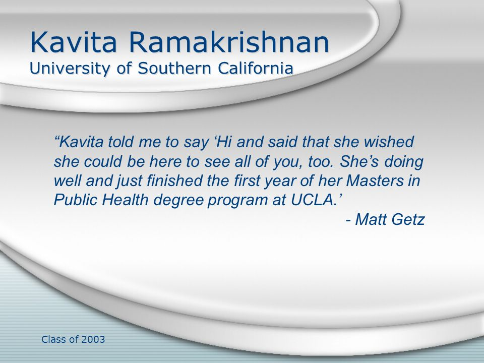 Kavita Ramakrishnan University of Southern California