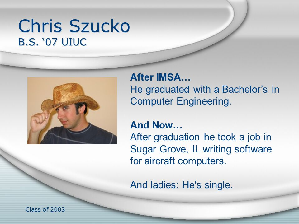 Chris Szucko B.S. '07 UIUC After IMSA…