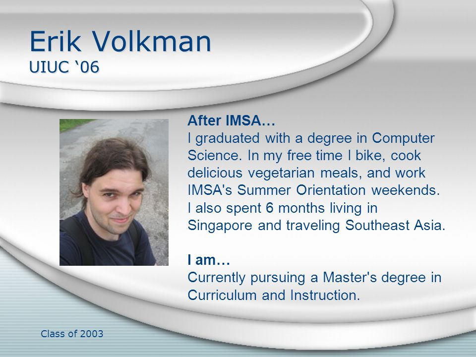 Erik Volkman UIUC '06 After IMSA…