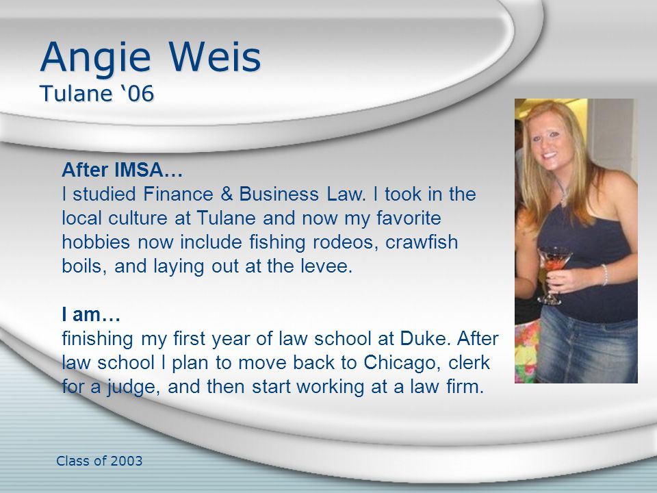 Angie Weis Tulane '06 After IMSA…