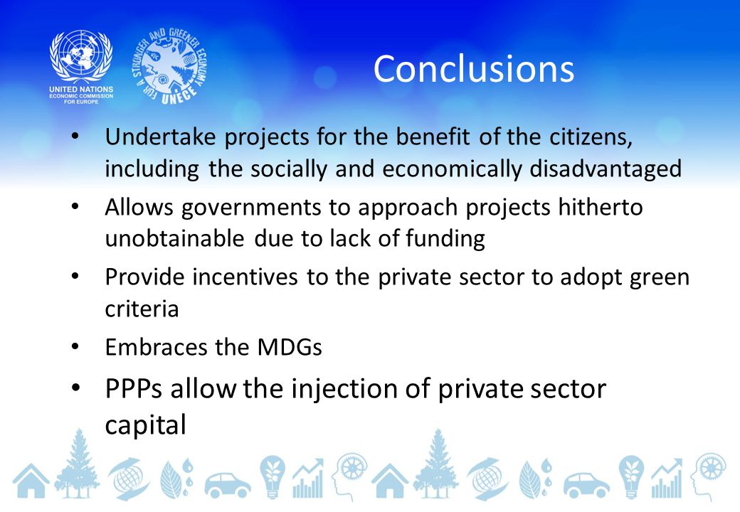 Conclusions PPPs allow the injection of private sector capital
