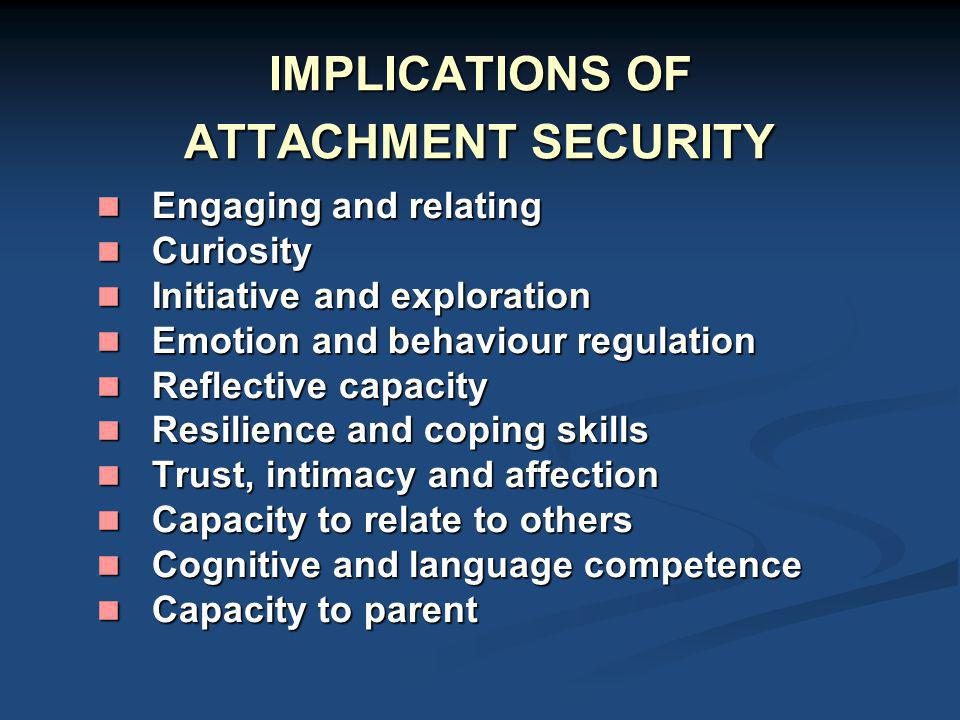 IMPLICATIONS OF ATTACHMENT SECURITY