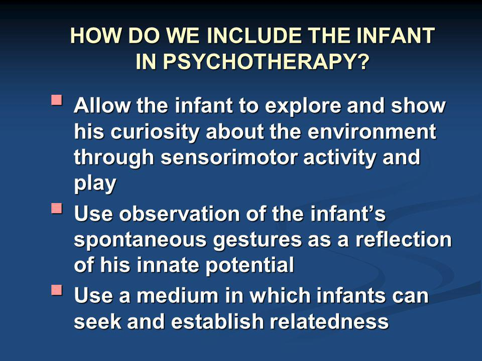 HOW DO WE INCLUDE THE INFANT IN PSYCHOTHERAPY