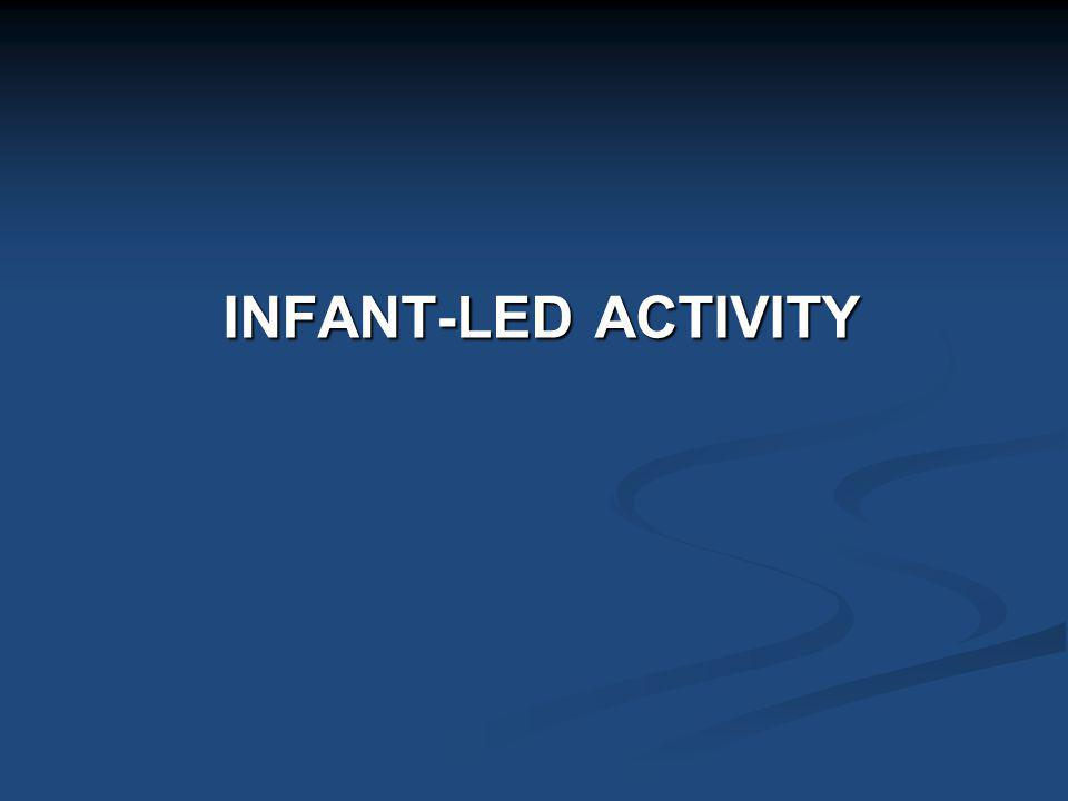 INFANT-LED ACTIVITY
