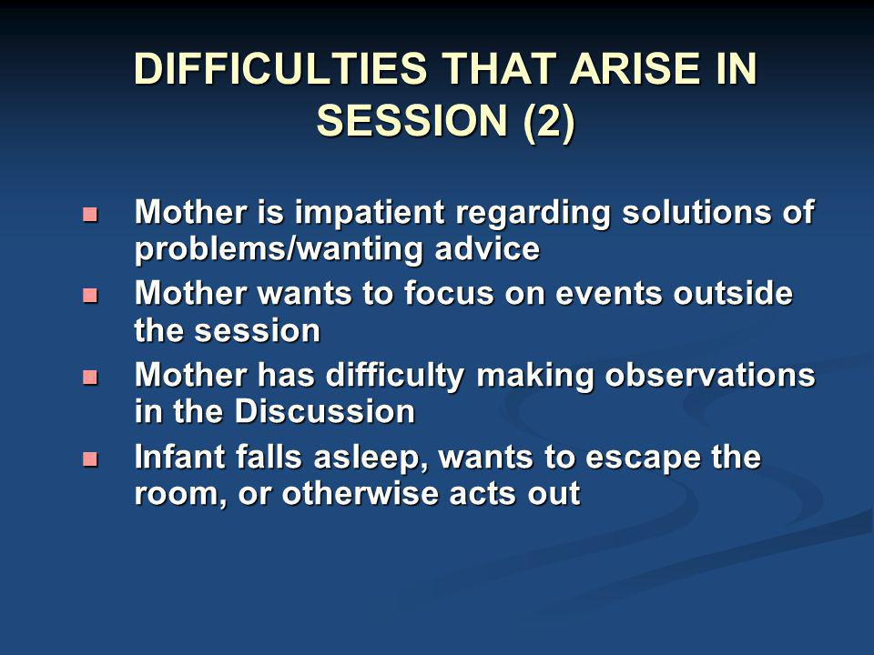 DIFFICULTIES THAT ARISE IN SESSION (2)