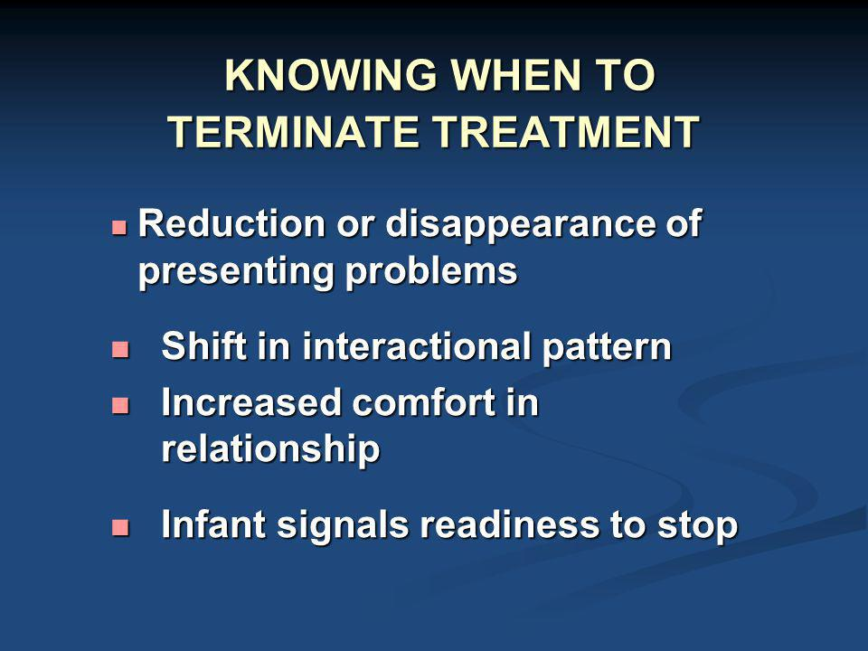 KNOWING WHEN TO TERMINATE TREATMENT