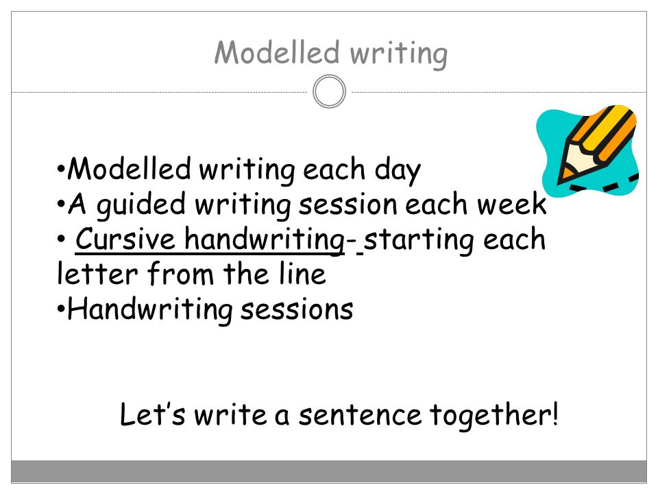 Let's write a sentence together!