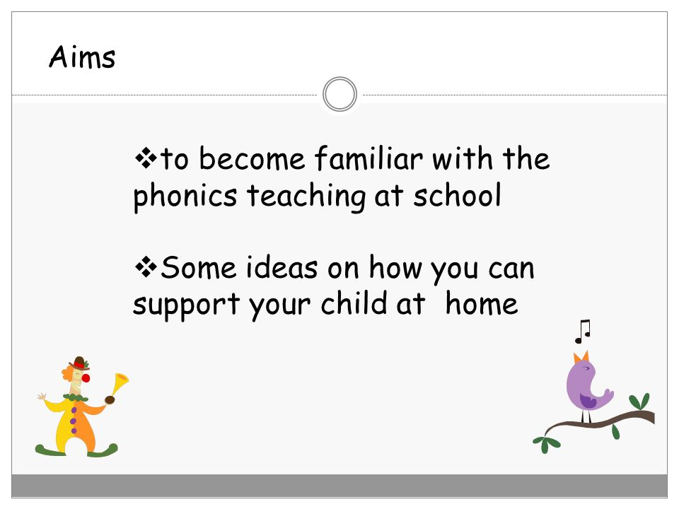 Aims to become familiar with the phonics teaching at school.