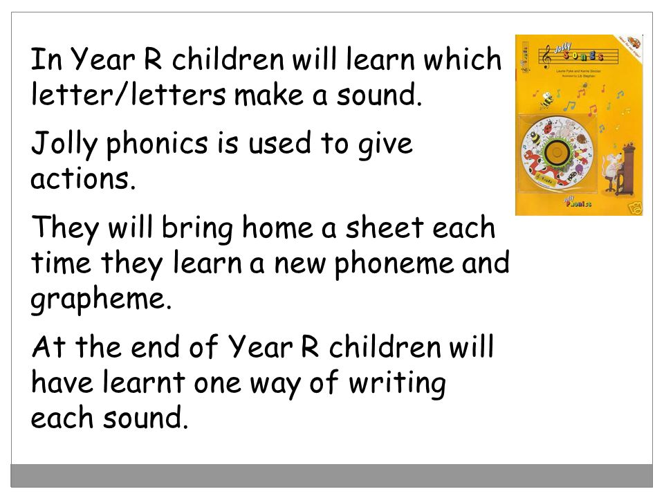 In Year R children will learn which letter/letters make a sound.