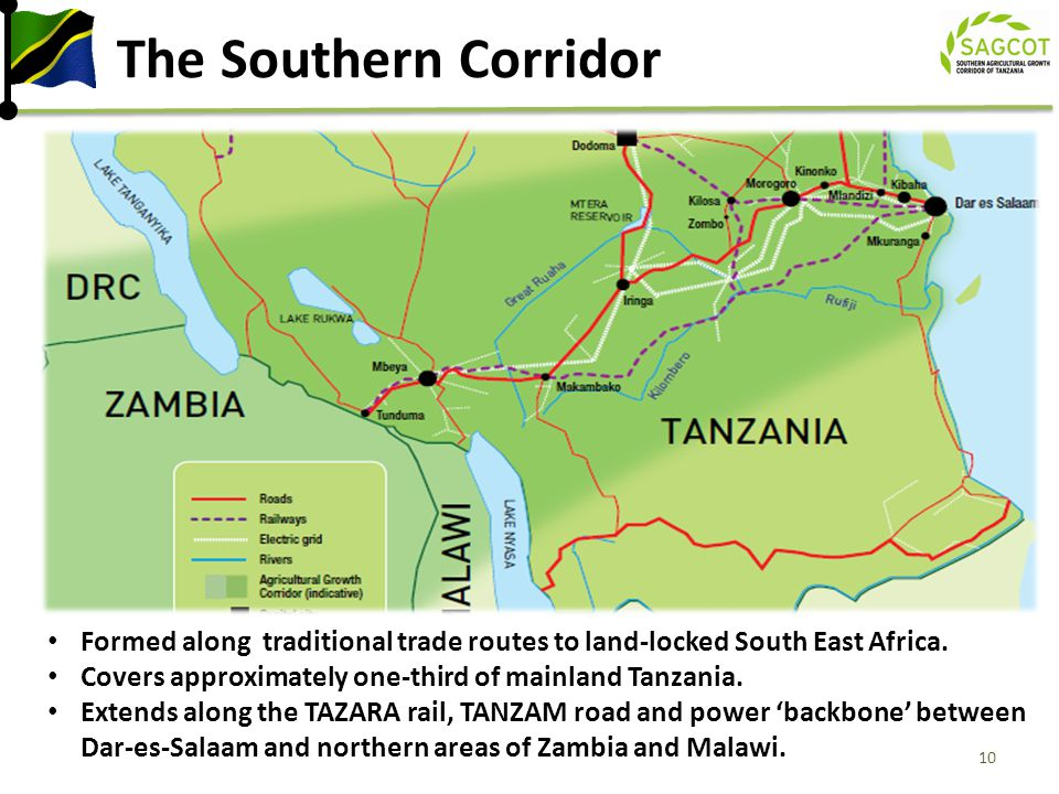 The Southern Corridor Formed along traditional trade routes to land-locked South East Africa. Covers approximately one-third of mainland Tanzania.