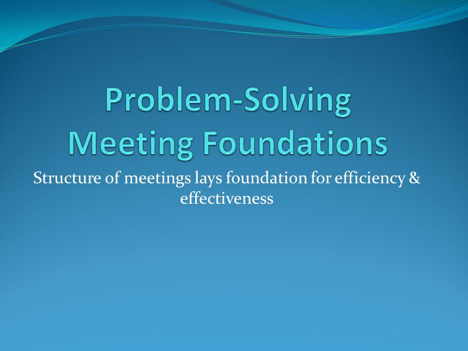 Problem-Solving Meeting Foundations