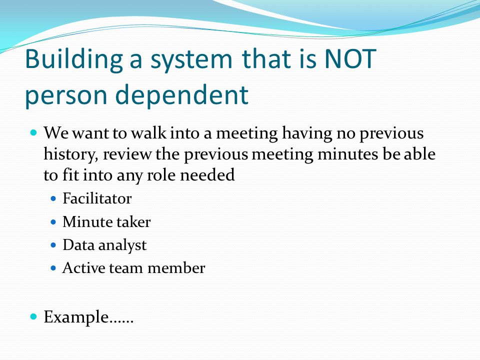 Building a system that is NOT person dependent