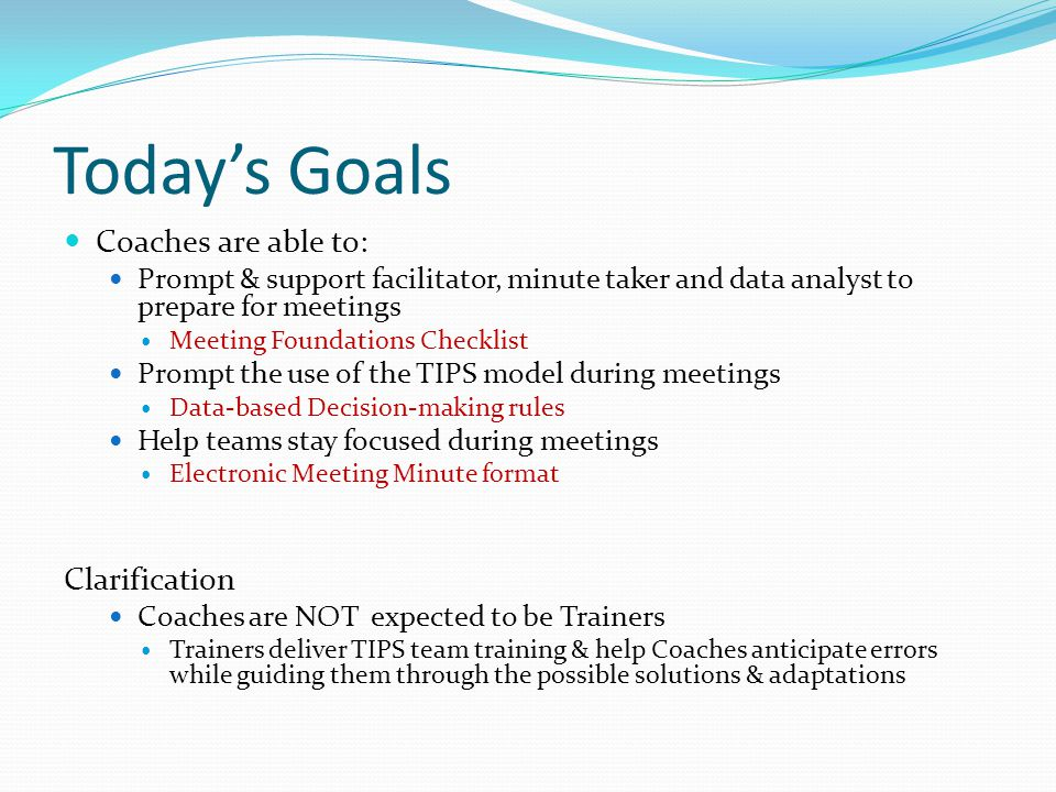 Today's Goals Coaches are able to: Clarification