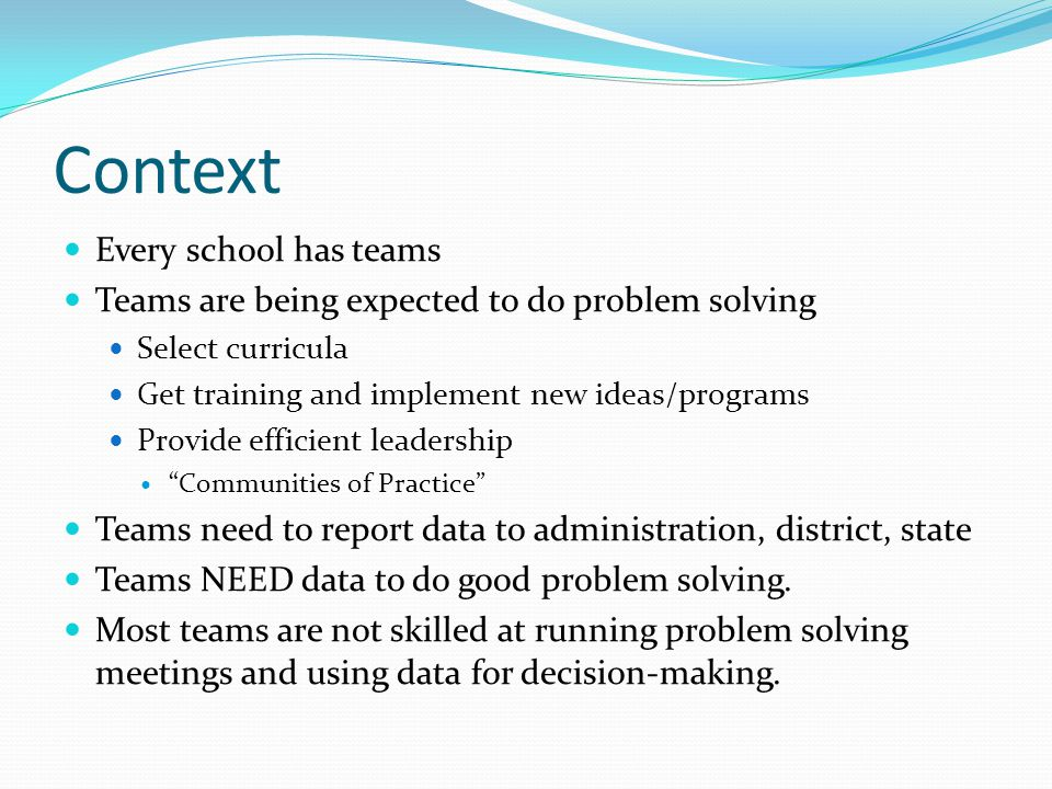 Context Every school has teams