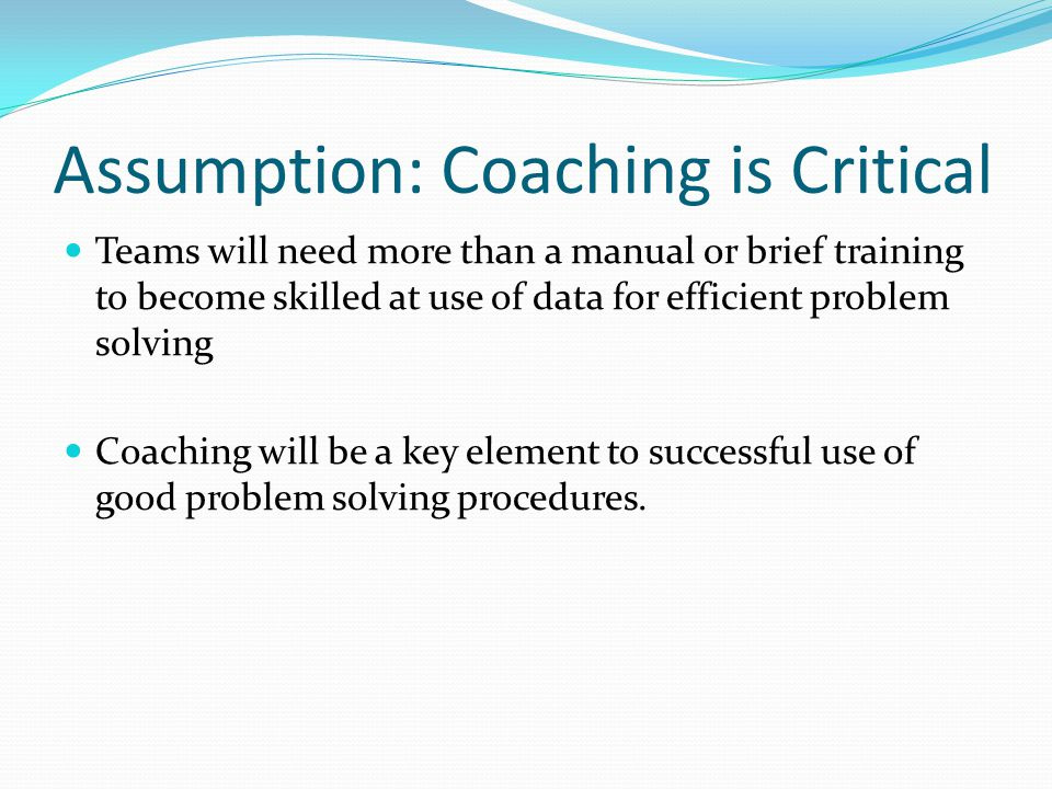 Assumption: Coaching is Critical