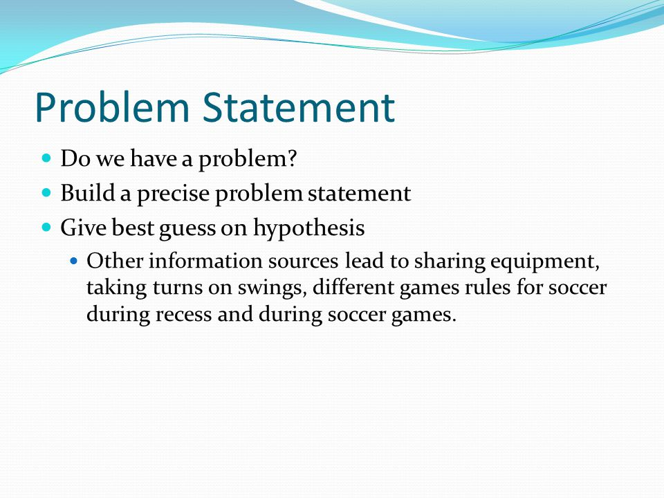 Problem Statement Do we have a problem