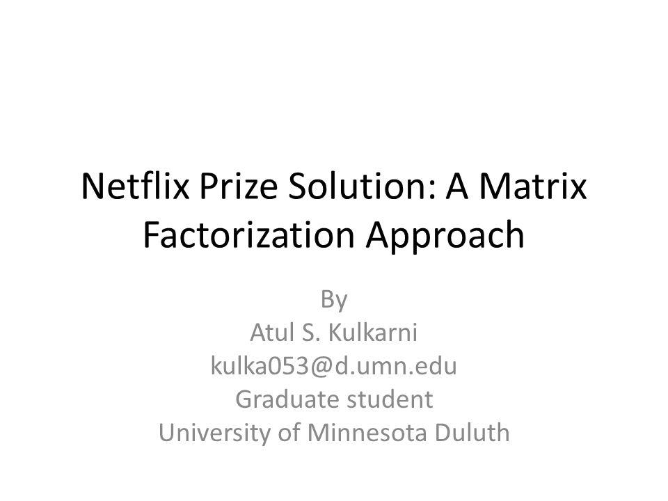 Netflix Prize Solution: A Matrix Factorization Approach