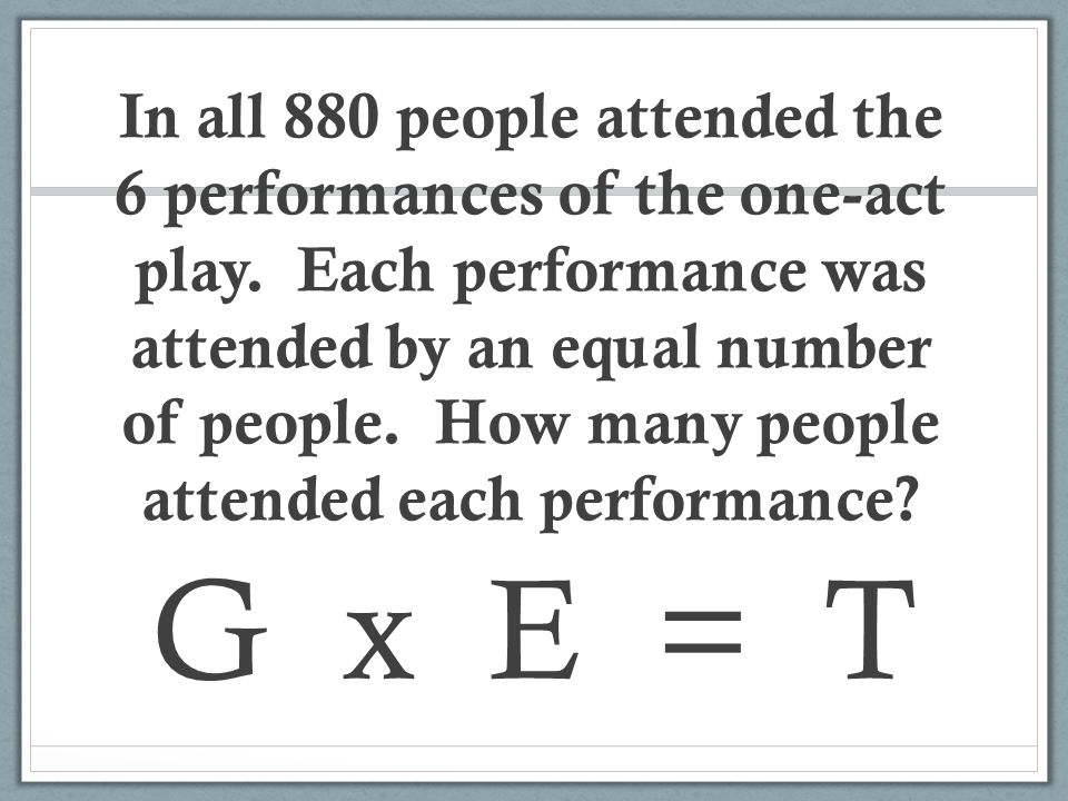 In all 880 people attended the 6 performances of the one-act play
